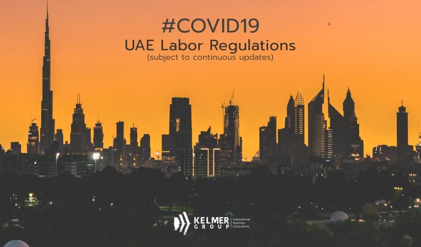 COVID-19: UAE LABOR REGULATIONS & OTHER USEFUL INFORMATION - the info will be continuously updated